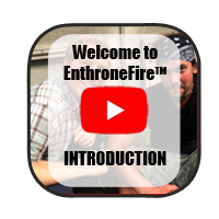 Click here to watch the introduction video to the EnthroneFire section.