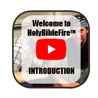 Click here to watch the introduction video to the HolyBibleFire section.