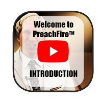 Click here to watch the introduction video to the PreachFire section.