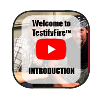 Click here to watch the introduction video to the TestifyFire section.